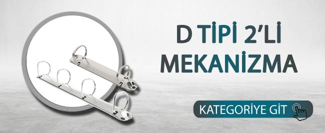 D Tipi 2'li Mekanizma